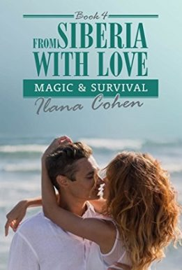 Magic & Survival (From Siberia with Love Book 4) Ilana cohen