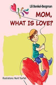Mom what is love- lili benkel-bergman