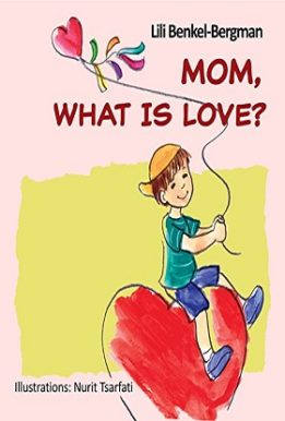 Mom what is love- lili benkel-bergman