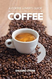 A Coffee Lover's Guide to Coffee - Shlomo Ster