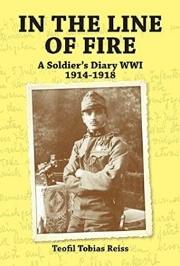 In the Line of Fire A Soldier's Diary WWI 1914-1918- Teofil