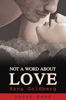Not a Word About Love - Hana Goldberg
