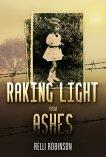 Raking Light from Ashes - Relli Robinson