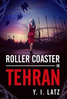 Roller Coaster in Tehran - Y. I. Latz