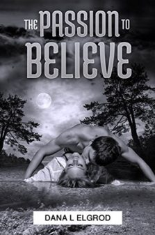 The Passion to Believe- Dana l elgrod