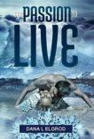 The Passion to live- Dana