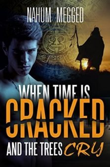 When Time is Cracked and Trees Cry - Nahum Megged