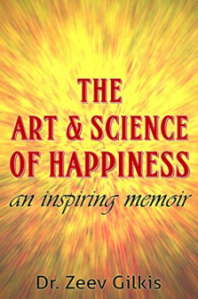 The Art & Science of Happiness - Zeev Gilkis