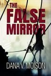 The False Mirror - Dana Moison