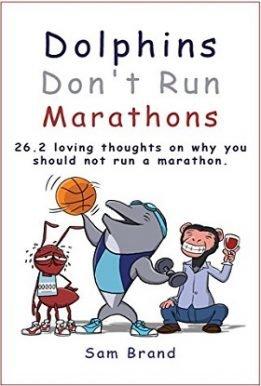 Dolphins Don't Run Marathons