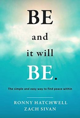 Be and it will Be